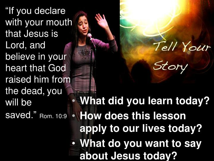 """If you declare with your mouth that Jesus is"