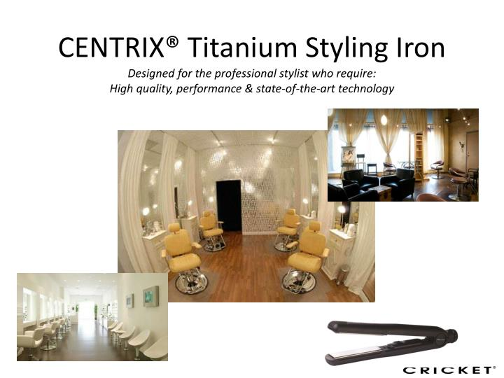 CENTRIX® Titanium Styling Iron