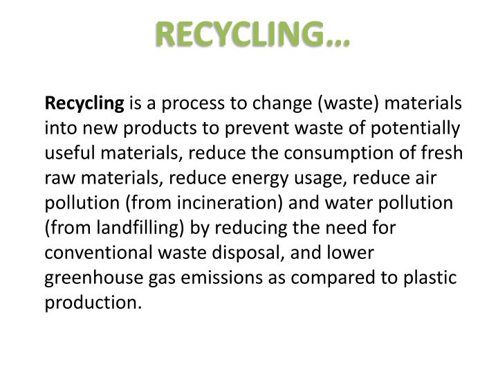RECYCLING…