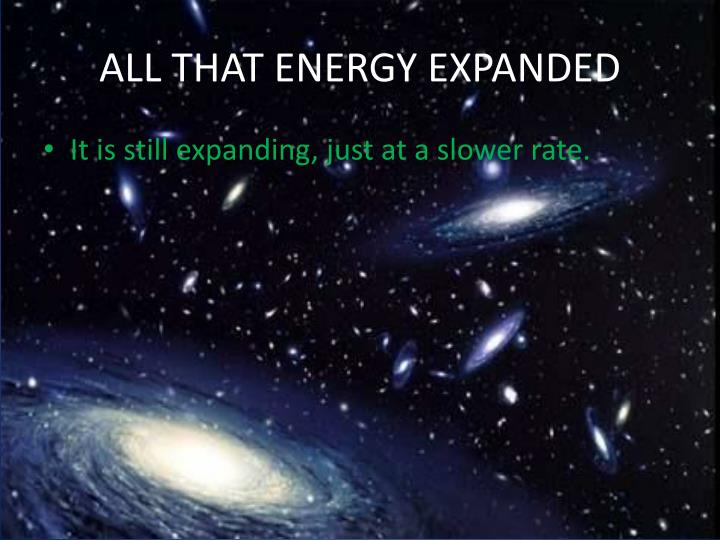 ALL THAT ENERGY EXPANDED