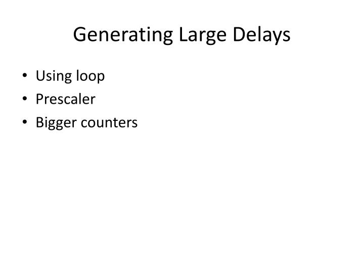 Generating Large Delays