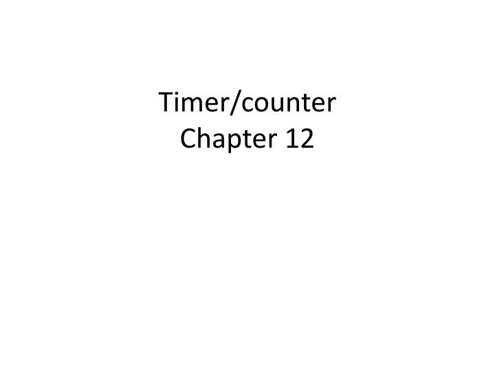 Timer counter chapter 12