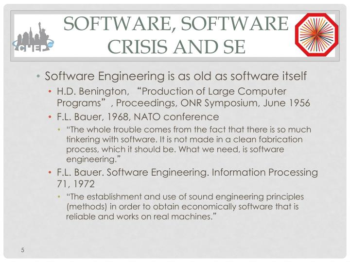 Software, software crisis and SE
