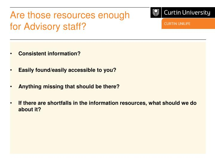 Are those resources enough for Advisory staff?
