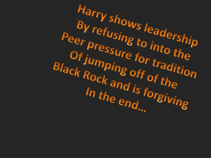 Harry shows leadership