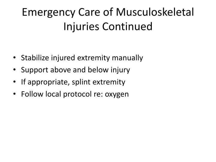Emergency Care of Musculoskeletal Injuries Continued