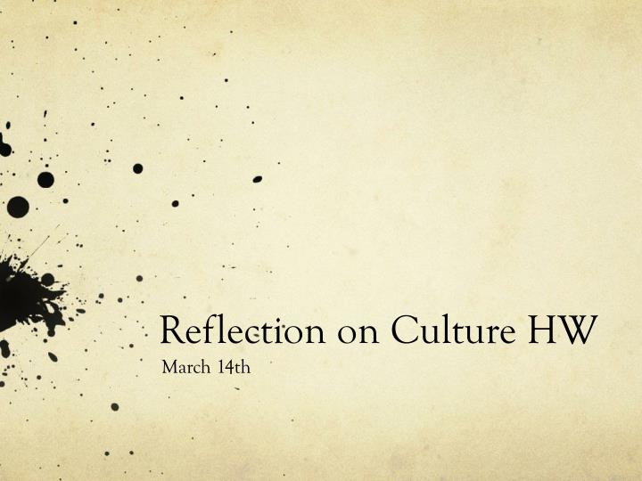Reflection on Culture HW