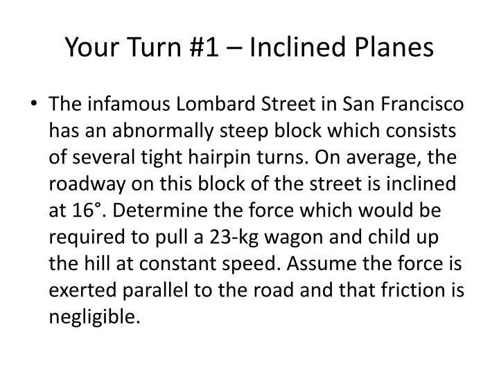 Your Turn #1 – Inclined Planes