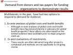 demand from donors and tax payers for funding organizations to demonstrate results