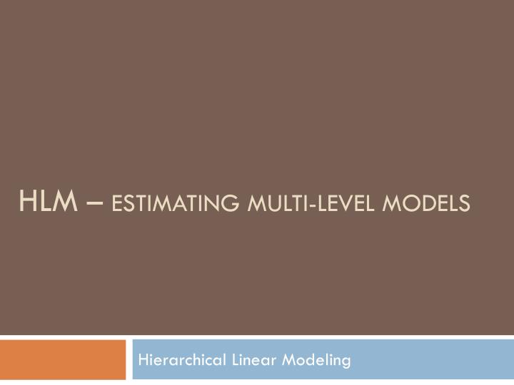 Hlm estimating multi level models