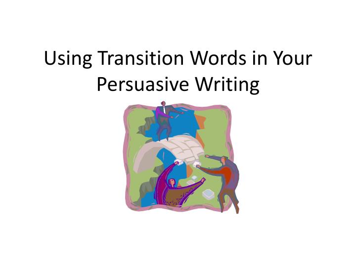 Using transition words in your persuasive writing
