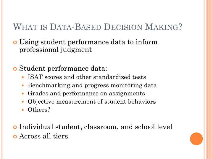 What is data based decision making