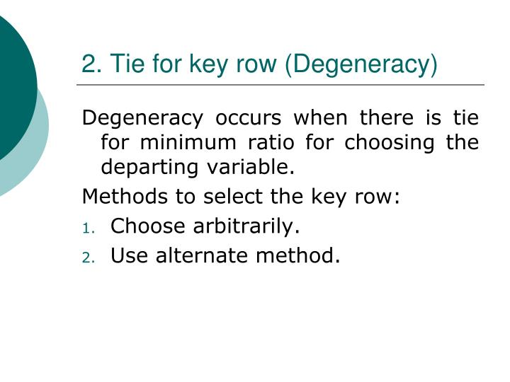 2. Tie for key row (Degeneracy