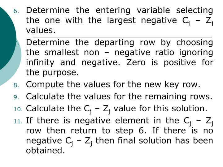 Determine the entering variable selecting the one with the largest negative