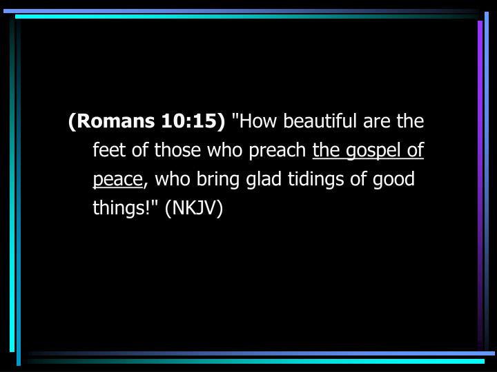 (Romans 10:15)
