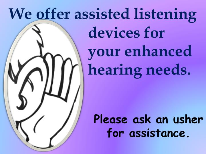 We offer assisted listening
