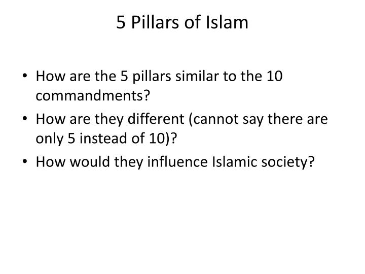 five pillars islam and confirmation ten commandments quran The ten commandments and the teachings of (quran) 3) reincarnation and one similarity between the five pillars of islam and the ten commandments is that.