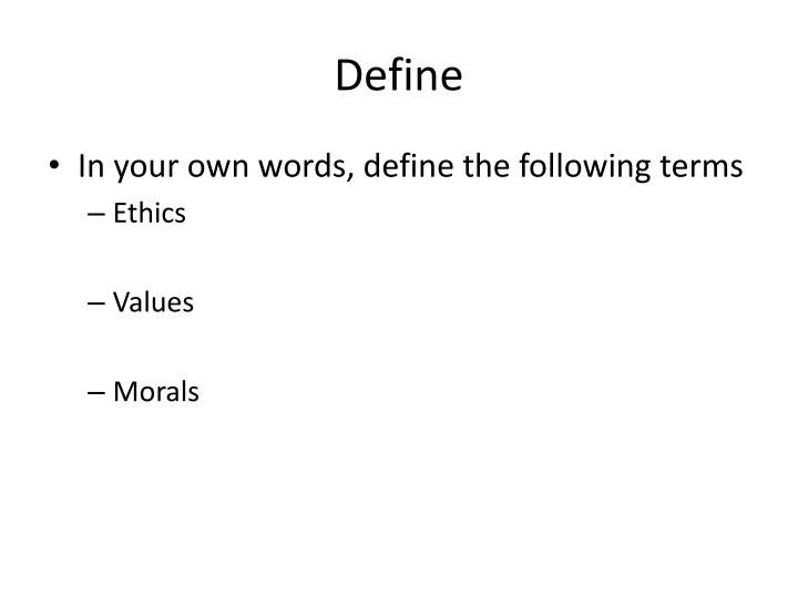 moral values in life ppt The empirical value of life itself comes basically only from and understanding and knowledge of our most basic human values, moral standards and moral virtues.