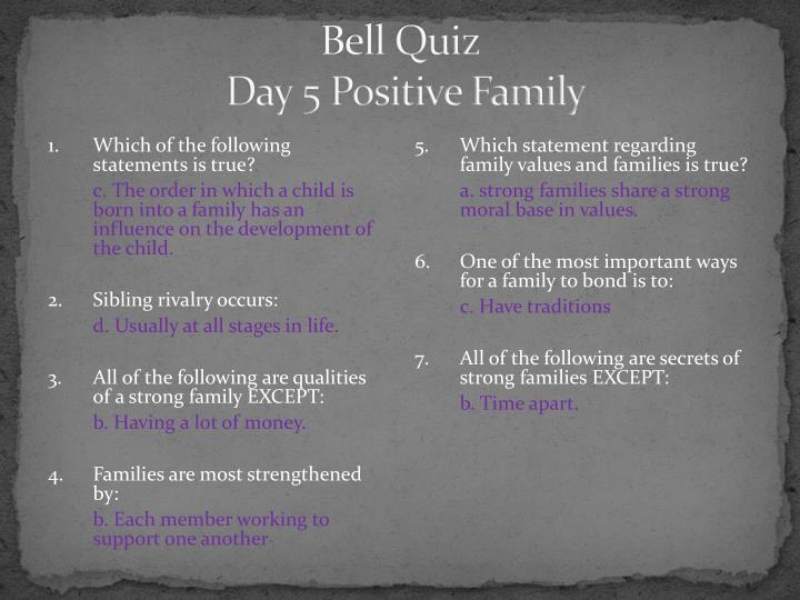 Bell quiz day 5 positive family