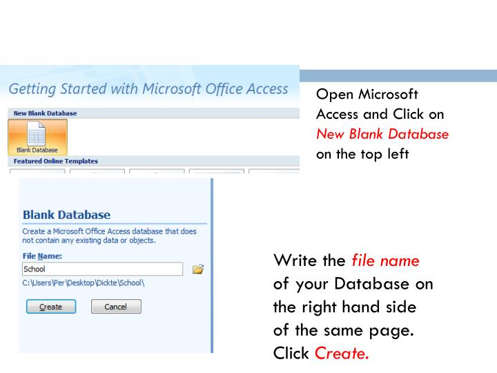 Open Microsoft Access and Click on