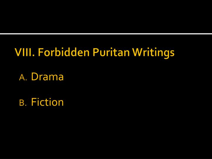 VIII. Forbidden Puritan Writings