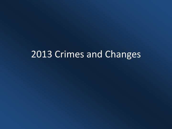 2013 Crimes and Changes