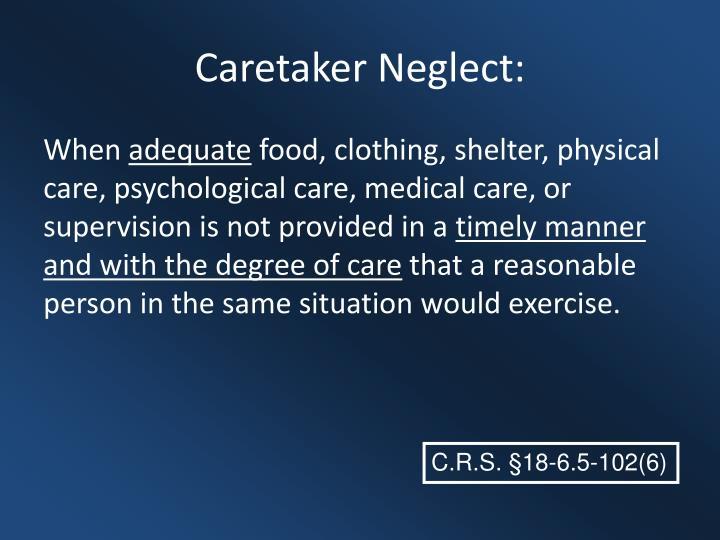 Caretaker Neglect: