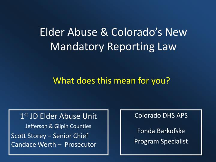 Elder abuse colorado s new mandatory reporting law