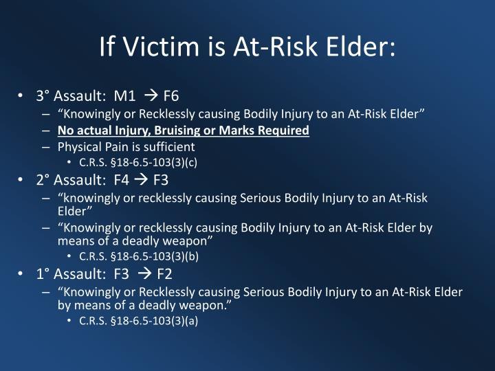 If Victim is At-Risk Elder: