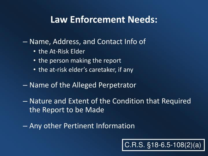 Law Enforcement Needs: