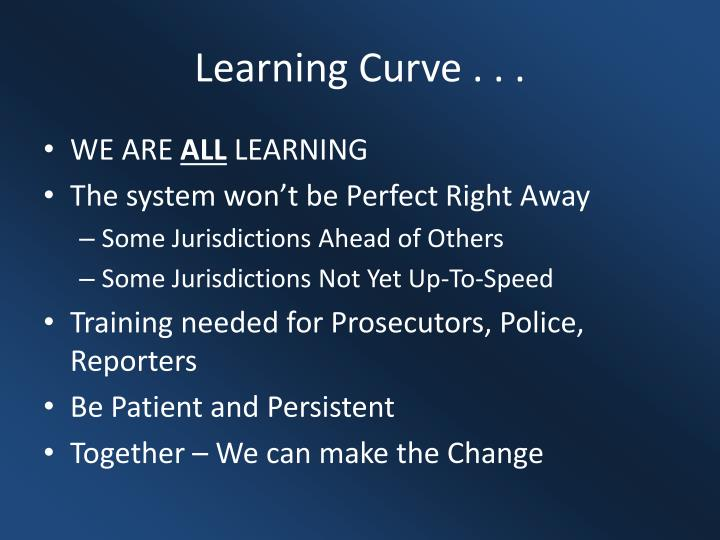 Learning Curve . . .