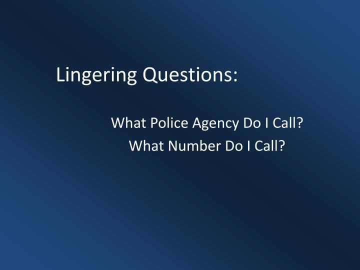 Lingering Questions: