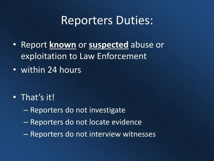 Reporters Duties: