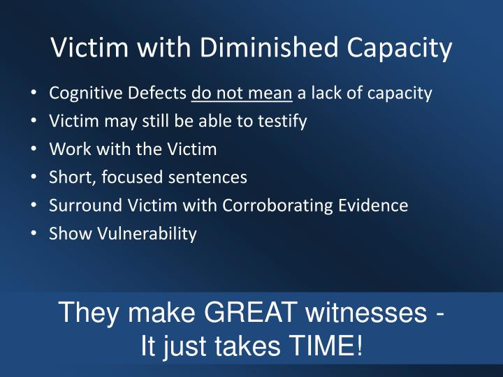 Victim with Diminished Capacity