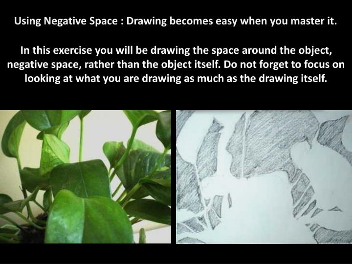 Using Negative Space : Drawing becomes easy when you master it.