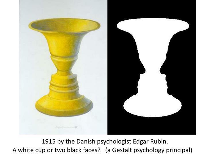 1915 by the Danish psychologist Edgar Rubin.