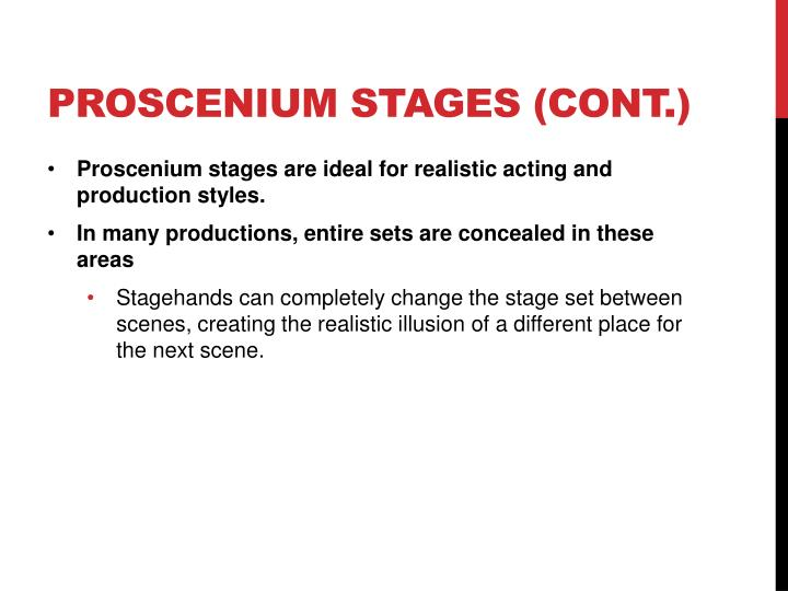 Proscenium stages (cont.)