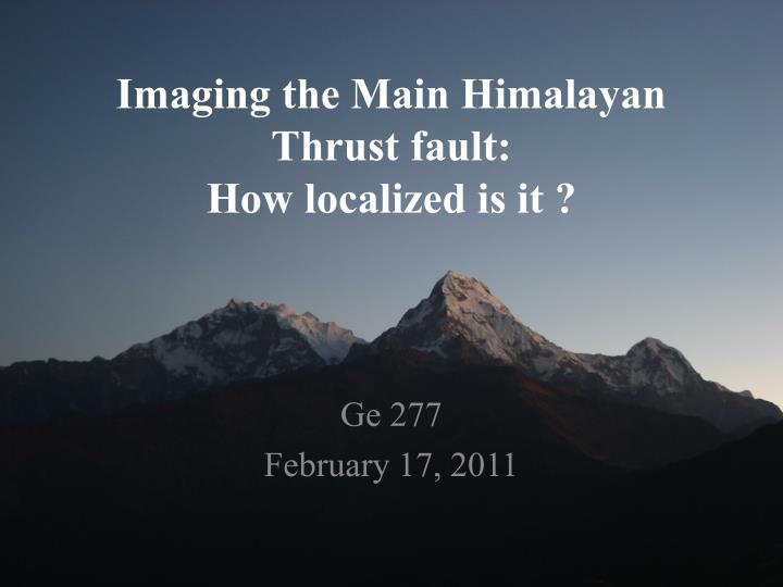 Imaging the Main Himalayan Thrust