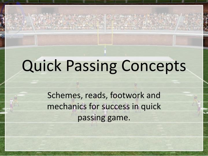 quick passing concepts
