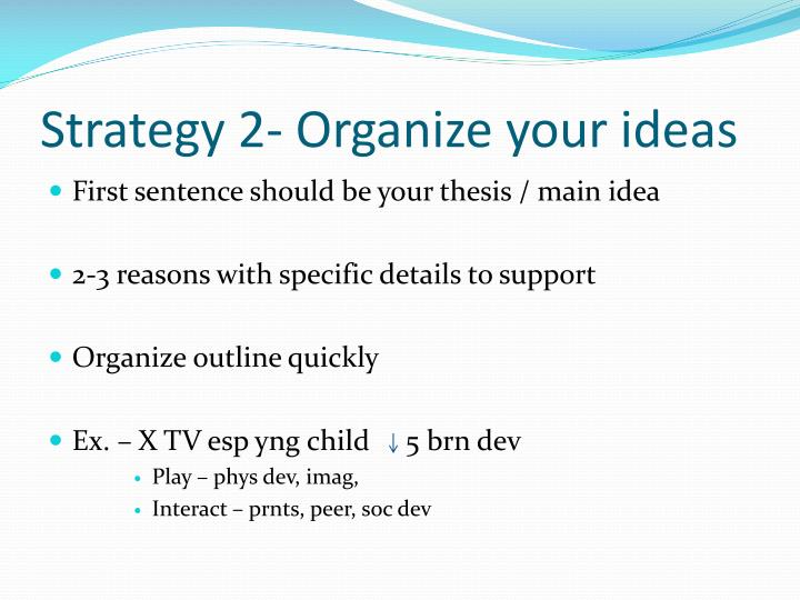 Strategy 2- Organize your ideas