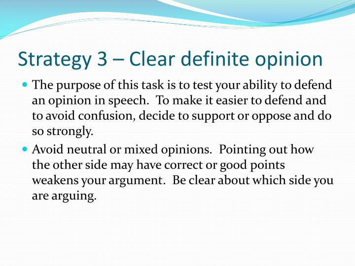 Strategy 3 – Clear definite opinion