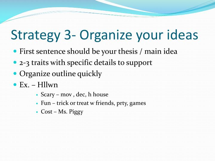 Strategy 3- Organize your ideas