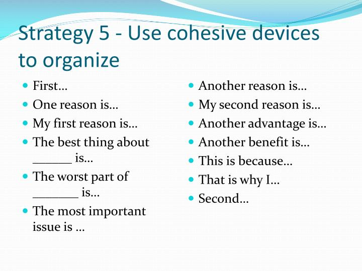 Strategy 5 - Use cohesive devices to organize