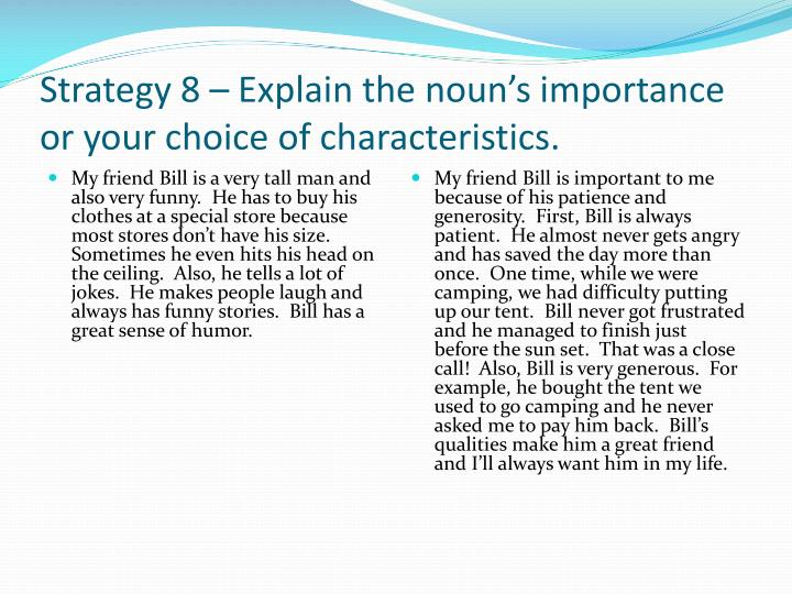 Strategy 8 – Explain the noun's importance or your choice of characteristics.