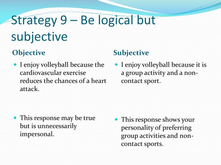 Strategy 9 – Be logical but subjective