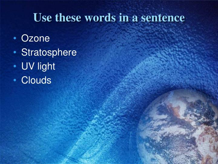 Use these words in a sentence