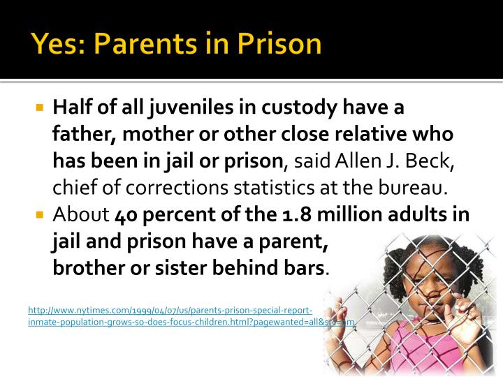 Yes parents in prison