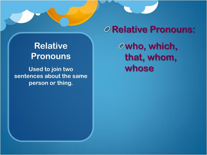 Relative Pronouns: