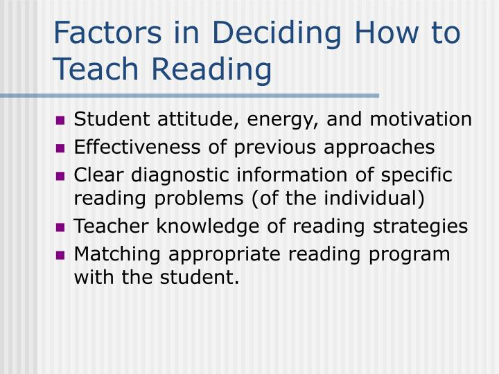Factors in Deciding How to Teach Reading