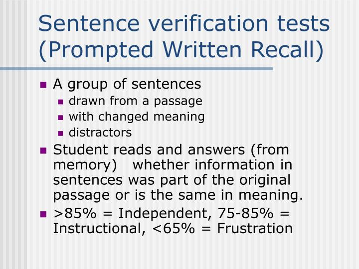 Sentence verification tests (Prompted Written Recall)